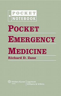 Pocket Emergency Medicine - Zane, Richard D, MD, and Kosowsky, Joshua M, MD, Facep