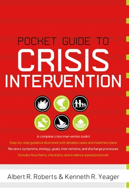 Pocket Guide to Crisis Intervention - Roberts, Albert R, and Yeager, Kenneth R