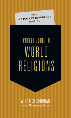 Pocket Guide to World Religions - Corduan, Winfried, Dr., PH.D.