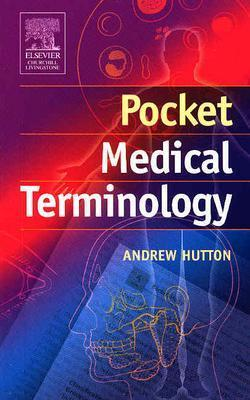 Pocket Medical Terminology - Hutton, Andrew, BSC, Msc