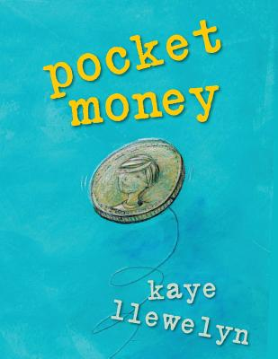 Pocket Money: A Book about Random Acts of Kindness - Llewelyn, Kaye