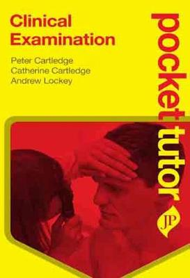 Pocket Tutor Clinical Examination - Cartledge, Peter, and Cartledge, Catherine, and Lockey, Andrew