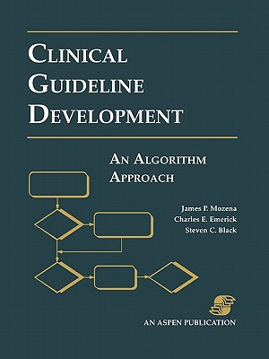Pod- Clinical Guideline Development: Algorithm Approach - Black, Steven C, and Mozena, James P, and Emerick, Charles E