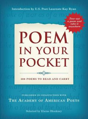Poem in Your Pocket: 200 Poems to Read and Carry - Bleakney, Elaine (Editor), and Kelly, Elaine (Editor), and Ryan, Kay (Introduction by)