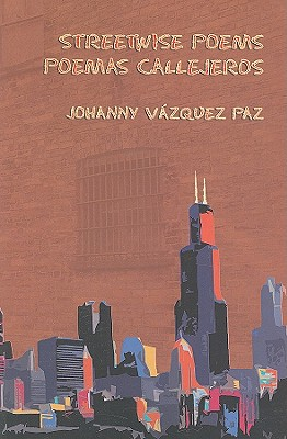 Poemas Callejeros/Streetwise Poems - Paz, Johanny Vasquez