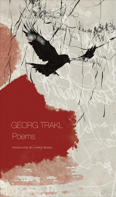 Poems: Book One of Our Trakl - Trakl, Georg, and Reidel, James (Translated by)