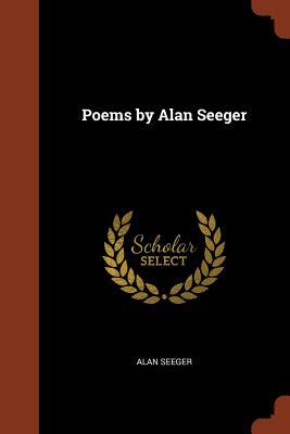 Poems by Alan Seeger - Seeger, Alan