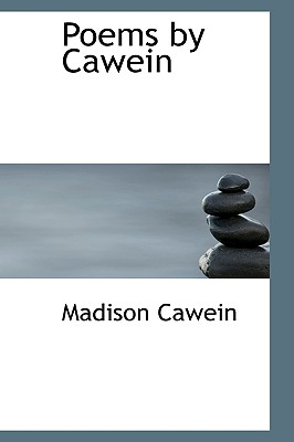 Poems by Cawein - Cawein, Madison Julius