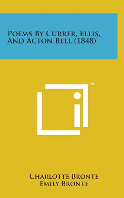 Poems by Currer, Ellis, and Acton Bell (1848) - Bronte, Charlotte