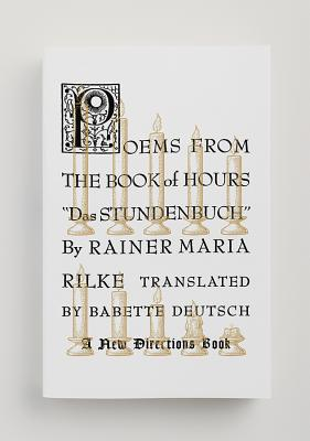 Poems from the Book of Hours - Rilke, Rainer Maria, and Deutsch, Babette (Translated by), and Le Guin, Ursula K (Introduction by)
