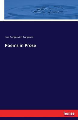 Poems in Prose - Turgenev, Ivan Sergeevich