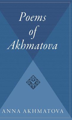 Poems of Akhmatova: Izbrannye Stikhi - Akhmatova, Anna Andreevna, and Kunitz, Stanley (Editor), and Hayward, Max (Translated by)