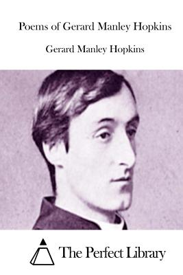 Poems of Gerard Manley Hopkins - Hopkins, Gerard Manley, and The Perfect Library (Editor)