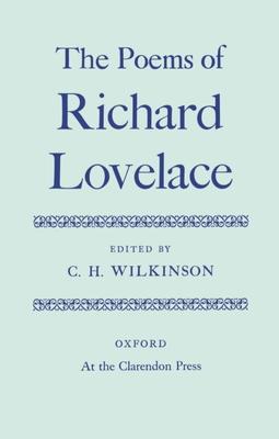 Poems of Richard Lovelace - Lovelace, Richard, and Wilkinson (Editor)