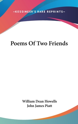 Poems of Two Friends - Howells, William Dean, and Piatt, John James