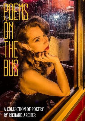 Poems on the Bus - Archer, Richard