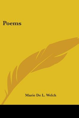 Poems - Welch, Marie De L