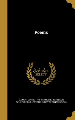 Poems - Moore, Clement Clarke 1779-1863, and John Davis Batchelder Collection (Librar (Creator)