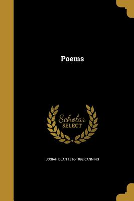 Poems - Canning, Josiah Dean 1816-1892