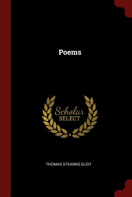 Poems - Eliot, Thomas Stearns