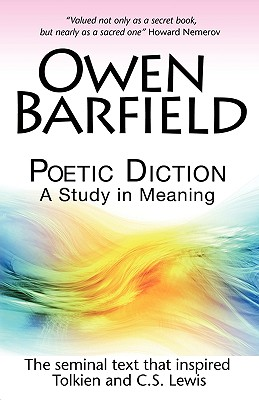 Poetic Diction: A Study in Meaning - Barfield, Owen