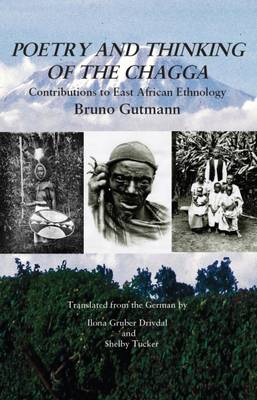 Poetry and Thinking of the Chagga: Contributions to East African Ethnology - Gutmann, Bruno