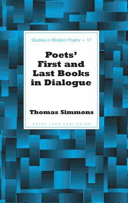 Poets First and Last Books in Dialogue - Simmons, Thomas