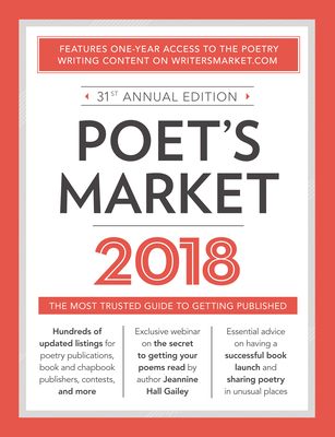 Poet's Market 2018: The Most Trusted Guide for Publishing Poetry - Brewer, Robert Lee (Editor)