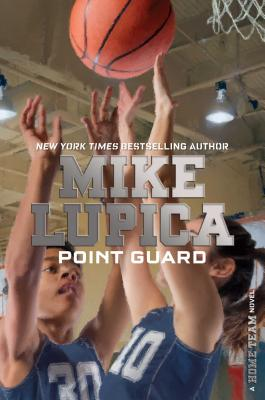 Point Guard - Lupica, Mike