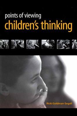Points of Viewing Children's Thinking - Goldman-Segall, Ricki