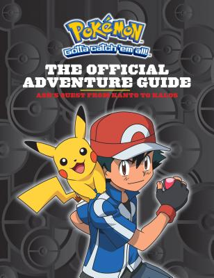 Pokemon: The Official Adventure Guide: Ash's Quest from Kanto to Kalos - Whitehill, Simcha