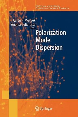 Polarization Mode Dispersion - Galtarossa, Andrea (Editor), and Menyuk, Curtis R. (Editor)