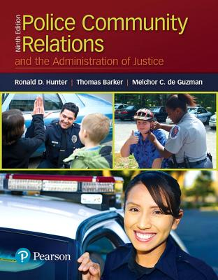 Police Community Relations and the Administration of Justice - Hunter, Ronald D., and Barker, Thomas D., and De Guzman, Melchor C.