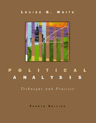 Political Analysis: Technique and Practice - White, Louise G