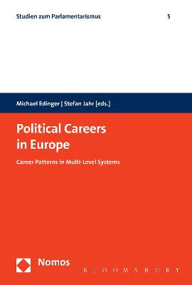 Political Careers in Europe: Career Patterns in Multi-Level Systems - Edinger, Michael (Editor), and Jahr, Stefan (Editor)