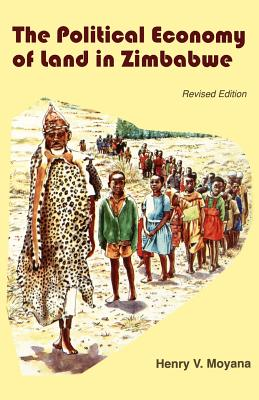 Political Economy of Land in Zimb - Moyana, Henry V