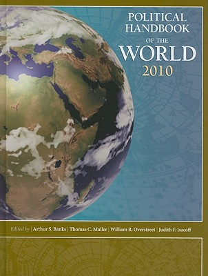 Political Handbook of the World - Banks, Arthur (Editor), and Muller, Thomas (Editor), and Overstreet, William (Editor)
