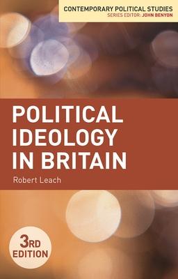 Political Ideology in Britain - Leach, Robert
