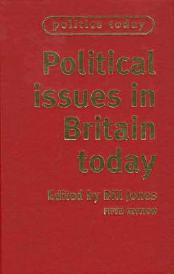 Political Issues in Britain Today - Jones, Bill