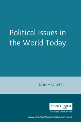 Political Issues in the World Today - Maciver, Don (Editor)