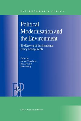 Political Modernisation and the Environment - Tatenhove, Jan Van (Editor), and Arts, Bas (Editor), and Leroy, P. (Editor)