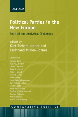 Political Parties in the New Europe: Political and Analytical Challenges - Luther, Kurt Richard (Editor), and Muller-Rommel, Ferdinand (Editor)