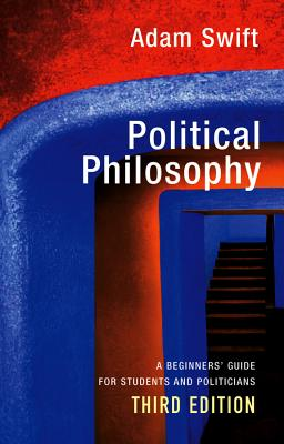 Political Philosophy 3E - Swift, Adam
