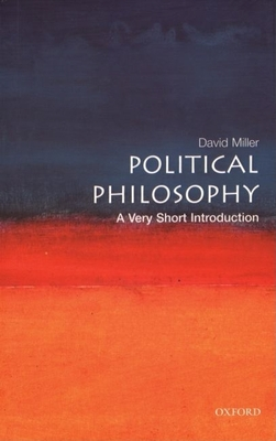 Political Philosophy: A Very Short Introduction - Miller, David