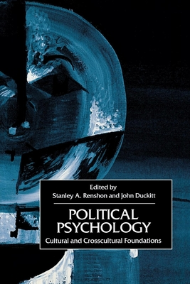 Political Psychology: Cultural and Cross-Cultural Foundations - Renshon, Stanley A (Editor), and Duckitt, John (Editor)