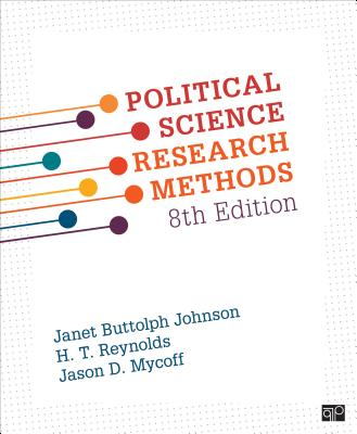 Political Science Research Methods - Johnson, Janet B, and Reynolds, H () T, and Mycoff, Jason D