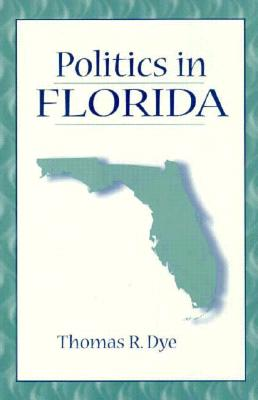 Politics in Florida - Dye, Thomas R