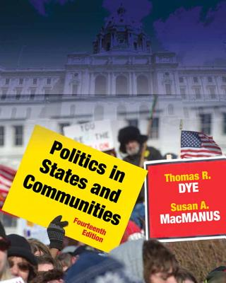 Politics in States and Communities - Dye, Thomas R., and MacManus, Susan