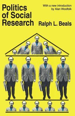 Politics of Social Research - Beals, Ralph L