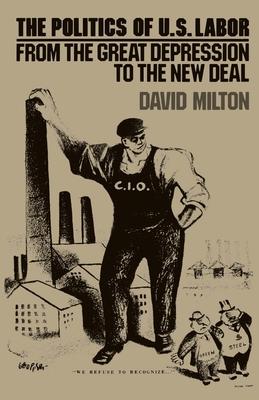 Politics of Us Labor - Milton, David